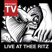 Psychic TV: Live at Thee Ritz
