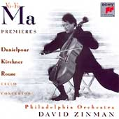 Yo-Yo Ma Premieres - Danielpour, Kirchner, Rouse / Zinman