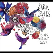 Sara Lewis: Birds Without Cages