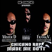 Frank V./Mister D: Chicano Rap Made Me Do It [PA]