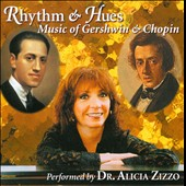 Rhythm & Hues: Solo Piano Music of Gershwin & Chopin / Alica Zizzo, piano