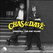 Chas & Dave: Gertcha! The EMI Years [Box]