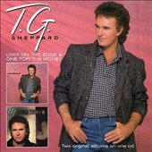 T.G. Sheppard: Livin' On The Edge/One For The Money