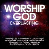 Maranatha Music: Worship God: Everlasting