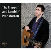 Pete Morton: The Frappin' And Ramblin' Pete Morton [Digipak]