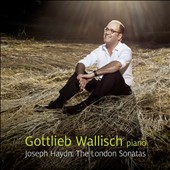 Joseph Haydn: The London Sonatas / Gottlieb Wallisch, piano