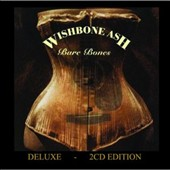 Wishbone Ash: Bare Bones [Deluxe Edition]