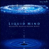 Chuck Wild: Liquid Mind: Relaxing Rain & Ocean Mixes