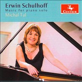Erwin Schulhoff (1894-1942): Music for Piano Solo / Michal Tal, piano
