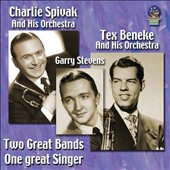 Garry Stevens/Tex Beneke/Charlie Spivak: Two Great Bands, One Great Singer