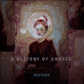 Bobtown: A  History of Ghosts