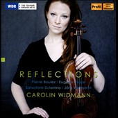 Reflections' - Works for Solo Violin, by Boulez, Ysae, Widmann & Sciarrino / Carolin Widman, violin