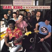 Earl King/Roomful of Blues: New Orleans Party Classics