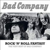 Bad Company: Rock N Roll Fantasy: The Very Best of Bad Company [9/25]