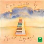 Erik Satie: Piano Works / Michel Legrand, piano