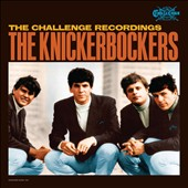 The Knickerbockers: The  Challenge Recordings [Box] *