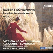 Schumann: Complete Symphonic Works, Vol. V - Konzertstuck for piano & orchestra, Opp. 92 & 134; Fantasy for violin & orchestra; Konzertstuck for 4 horns & orchestra
