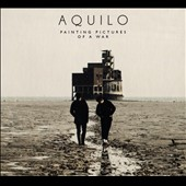 Aquilo: Painting Pictures of a War *