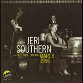 Jeri Southern: Blue Note Chicago March 1956 *