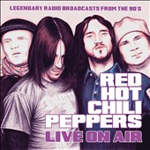 Red Hot Chili Peppers: Live on Air