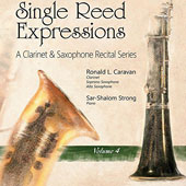 Single Reed Expressions: A Clarinet & Saxophone Recital Series, Vol. 4; Works by Brahms, Caravan, Corigliano, Erland von Koch, Massenet /  Robert L. Caravan, clarinet & saxophone; Sar-Shalom Strong, piano