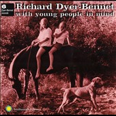 Richard Dyer-Bennett: With Young People in Mind *