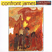 Confront James: Black Bomb Mountain *