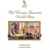 The Virtuoso Romantic Double Bass / Yoan Goilav