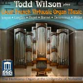 Great French Virtuosic Organ Music / Todd Wilson