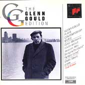 Glenn Gould Edition - Glenn Gould Plays Contemporary Music