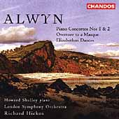 Alwyn: Piano Concerto no 1 & 2, etc / Shelley, Hickox, et al