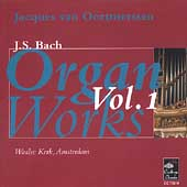 J.S. Bach: Organ Works Vol 1 / Jacques van Oortmerssen