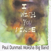 Paul Dunmall: I Wish You Peace