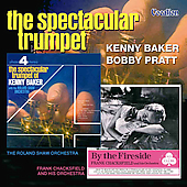 Kenny Baker (Trumpet): The Spectacular Trumpet/By the Fireside