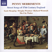 Penny Merriments - Street Songs of 17th Century Europe