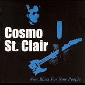 Cosmo St. Clair: Now Blues for Now People