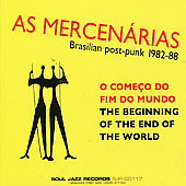 As Mercenarias: Beginning of the End of the World: Brasilian Post-Punk 1982-88