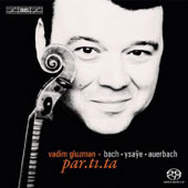 Music for solo violin by J.S. Bach, Ysaye, Auerbach / Vadim Gluzman, violin