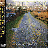 The Chieftains: Wide World Over: A 40 Year Celebration [Japan Bonus Track]
