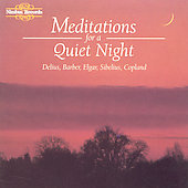 Meditations for a Quiet Night - Delius, Barber, Elgar, et al
