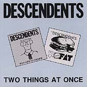 Descendents: Two Things at Once (Milo Goes to College/Bonus Fat)