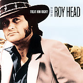 Roy Head: Treat Him Right!: The Best of Roy Head