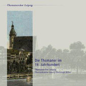 Leipzig - St. Thomas in the 19th Century; Music by Herzogenberg, Brahms, Mueller, Schicht, Weinlig, et al.
