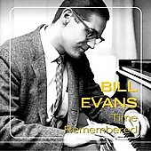 Bill Evans (Piano)/Bill Evans Trio (Piano): Time Remembered