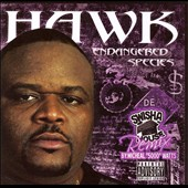 HAWK (Houston Rapper): Endangered Species: Chopped & Screwed [PA]