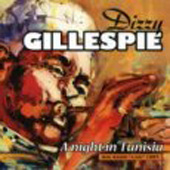 Dizzy Gillespie: Night in Tunisia: Big Band Live 1957
