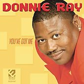 Donnie Ray (R&B): You've Got Me