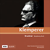 Bruckner: Symphony no 8 / Otto Klemperer, Cologne West German Radio Orchestra