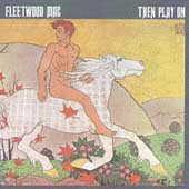 Fleetwood Mac: Then Play On