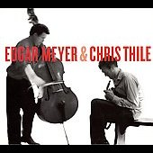 Chris Thile/Edgar Meyer: Edgar Meyer & Chris Thile